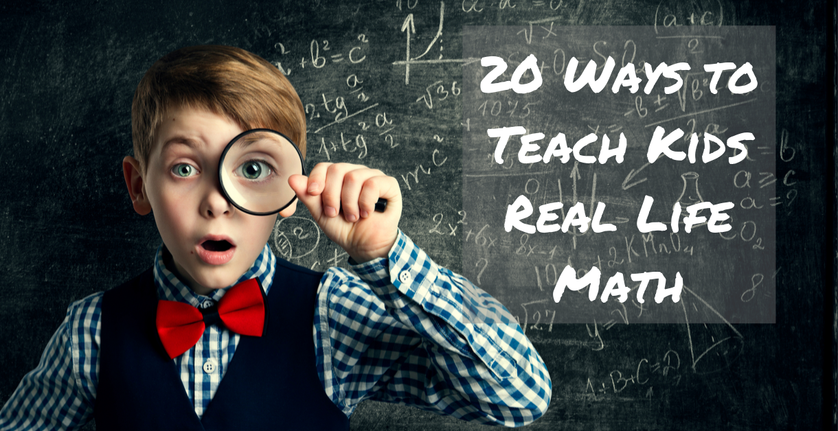20 Ways to Teach Kids Real Life Math 1220 X 628 v2