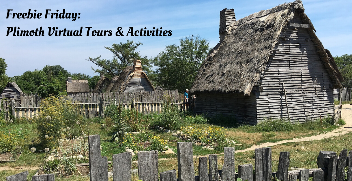 Freebie Friday – Plimoth Virtual Tours & Activities 1220 X 628
